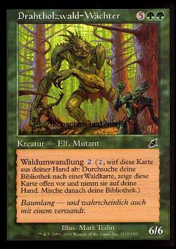 Drahtholzwald-Wächter (Wirewood Guardian)